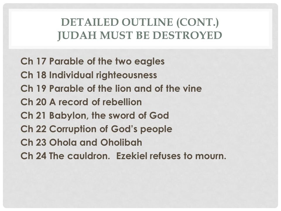 Detailed Outline (cont.) Judah Must Be Destroyed