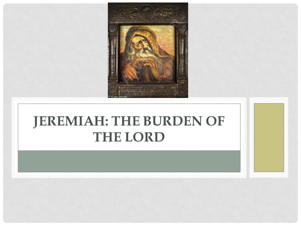 Jeremiah: The Burden of the Lord