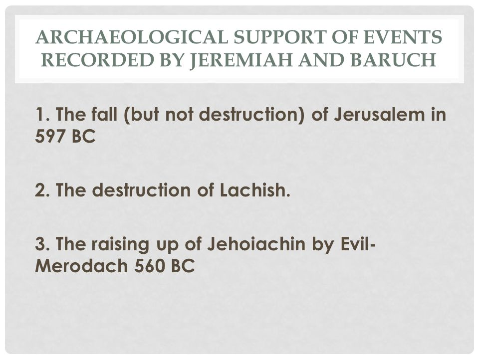 Archaeological support of events recorded by jeremiah and baruch