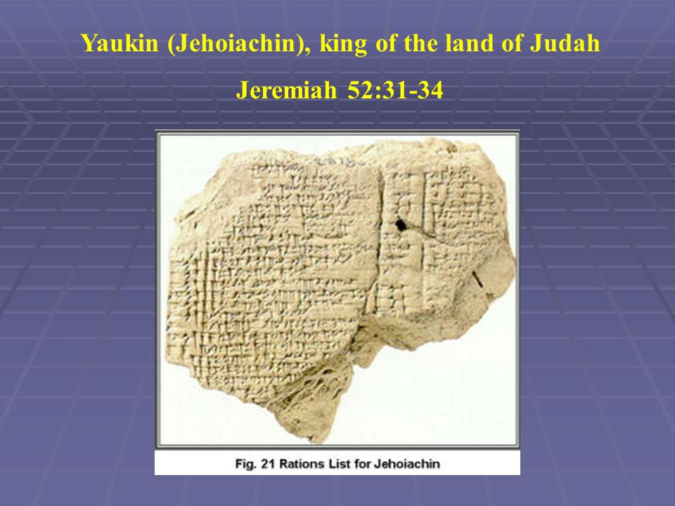 Yaukin (Jehoiachin), king of the land of Judah