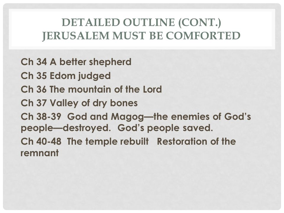 Detailed Outline (cont.) Jerusalem Must Be comforted