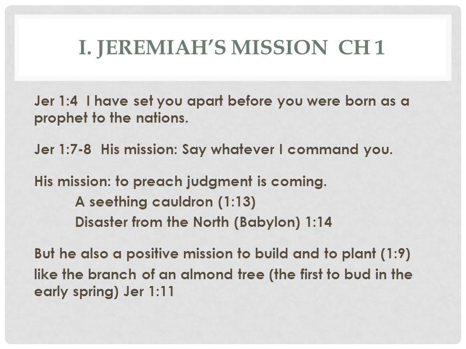 I. Jeremiah's Mission Ch 1