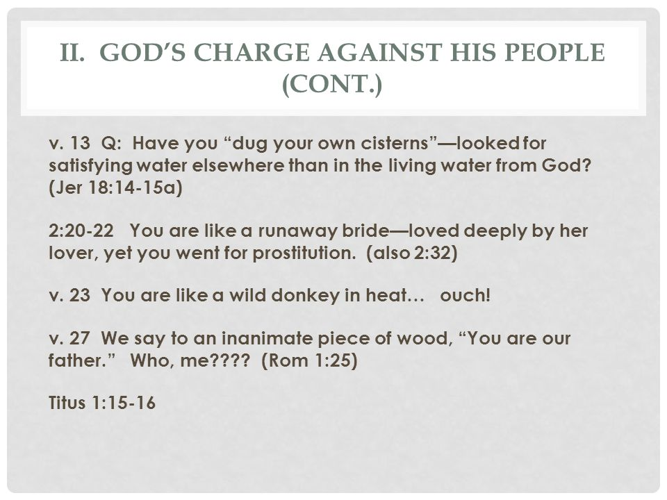 II. God's Charge against his people (cont.)