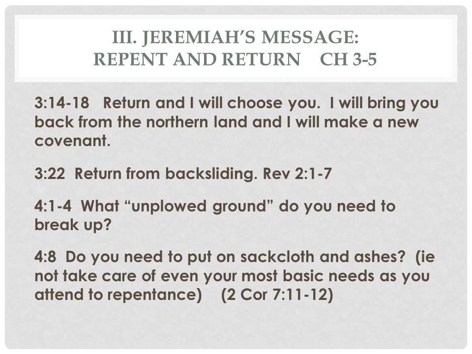 III. Jeremiah's Message: Repent and Return Ch 3-5