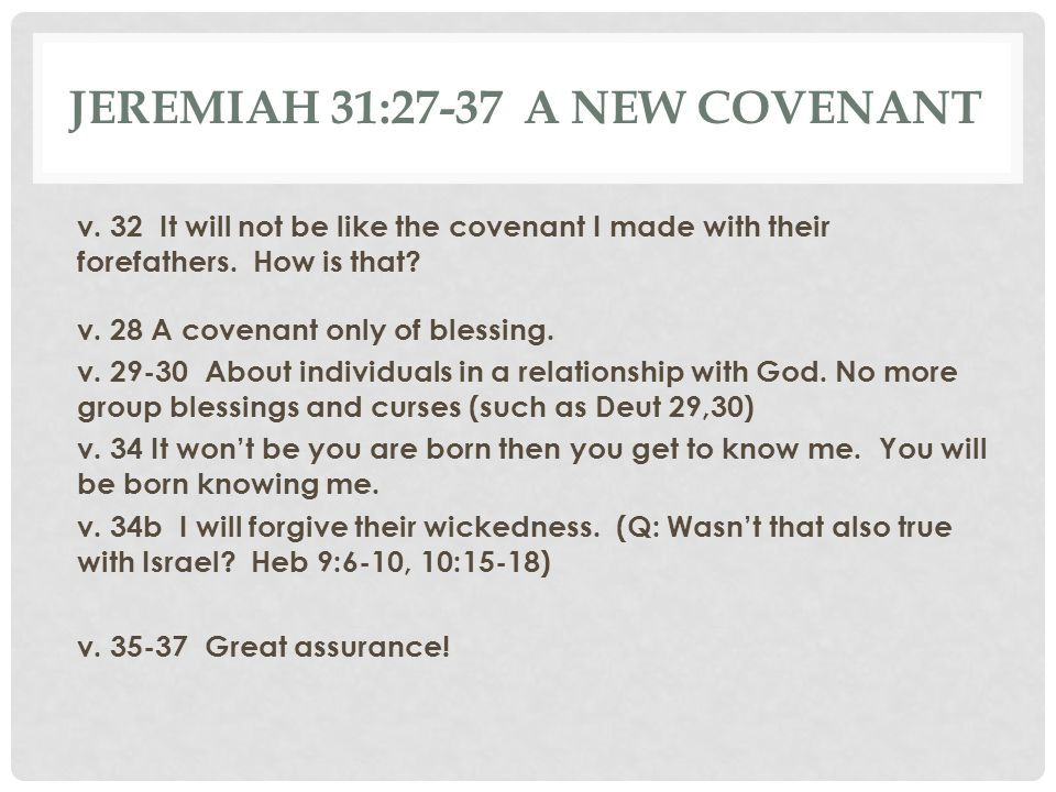 Jeremiah 31:27-37 A new covenant