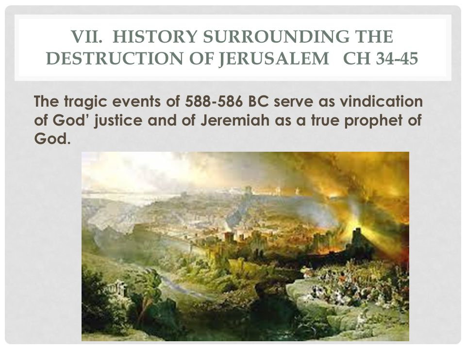 vii. History surrounding the destruction of jerusalem ch 34-45