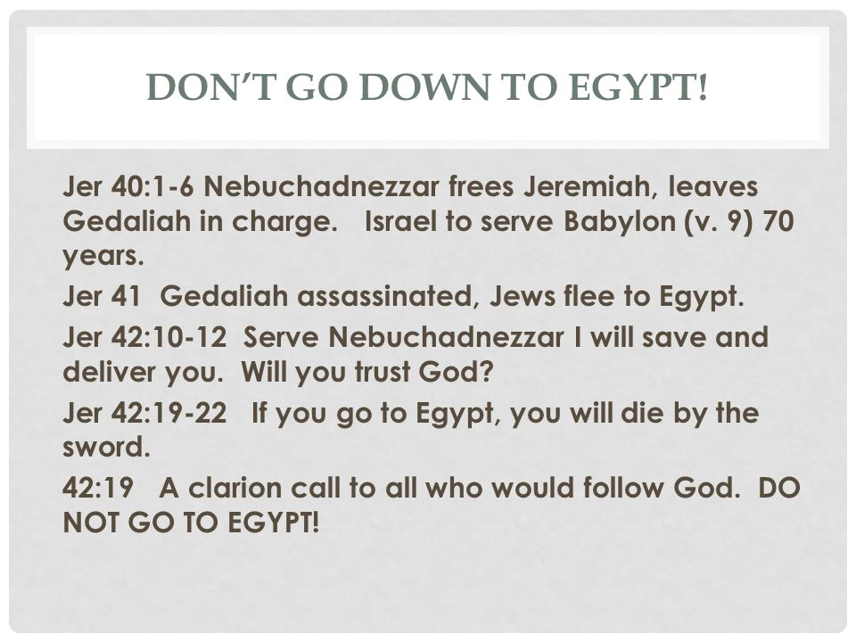Don't go down to egypt!