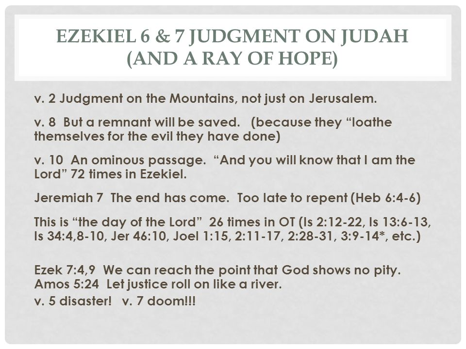 Ezekiel 6 & 7 Judgment on Judah (and a ray of hope)