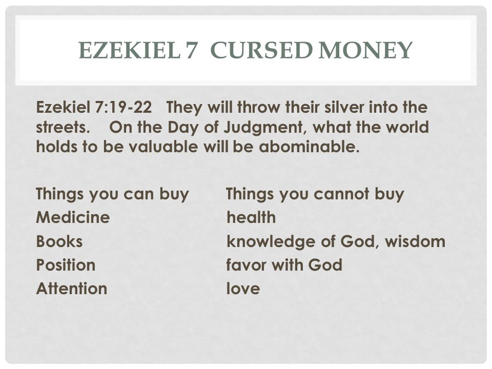 Ezekiel 7 Cursed Money