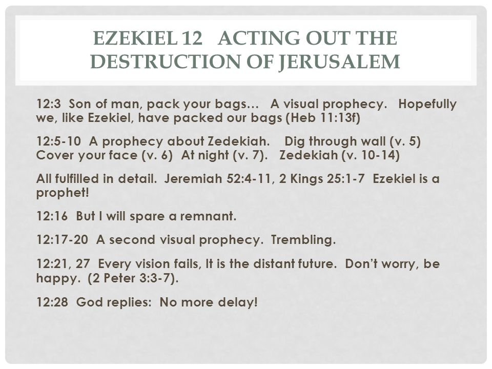 Ezekiel 12 Acting out the destruction of Jerusalem