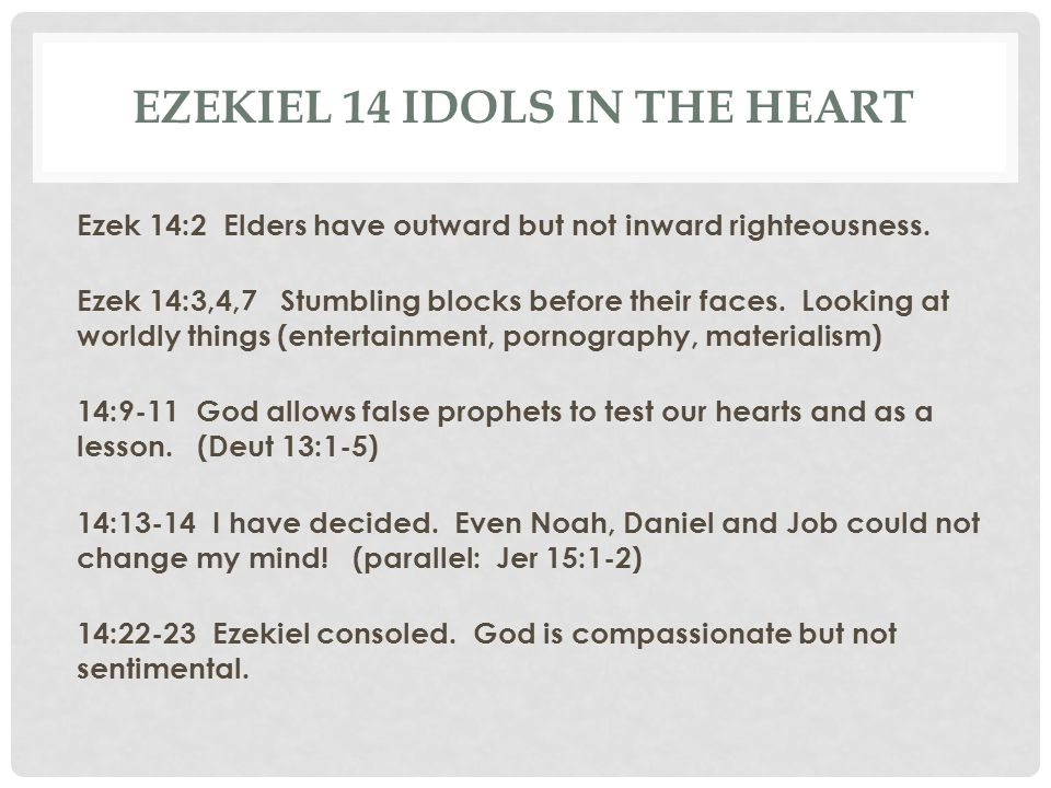 Ezekiel 14 Idols in the heart