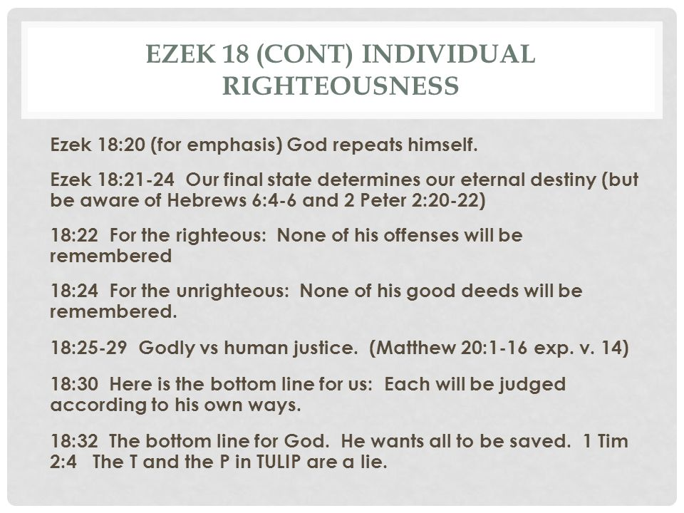 Ezek 18 (cont) individual righteousness
