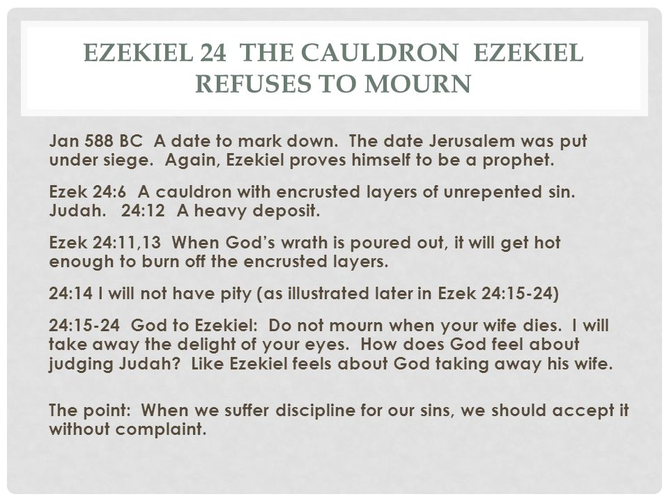 Ezekiel 24 The cauldron Ezekiel refuses to mourn