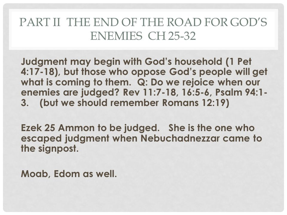 Part II The End of the road for god's enemies Ch 25-32