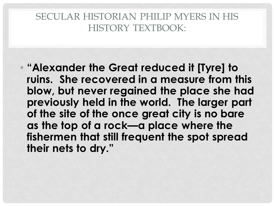 Secular historian Philip Myers in his history textbook: