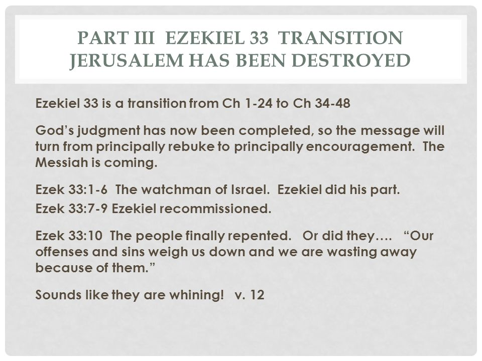 Part III Ezekiel 33 Transition jerusalem has been destroyed