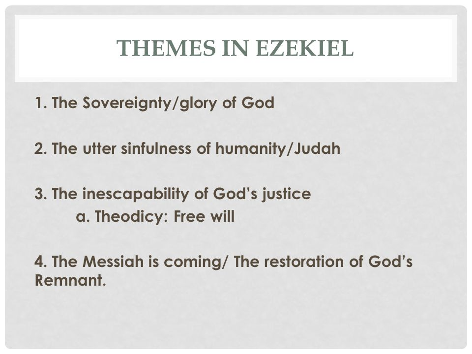 Themes in Ezekiel 1. The Sovereignty/glory of God