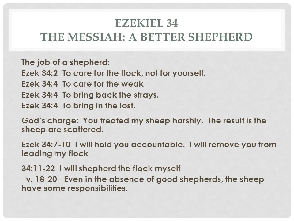 Ezekiel 34 The Messiah: A better shepherd