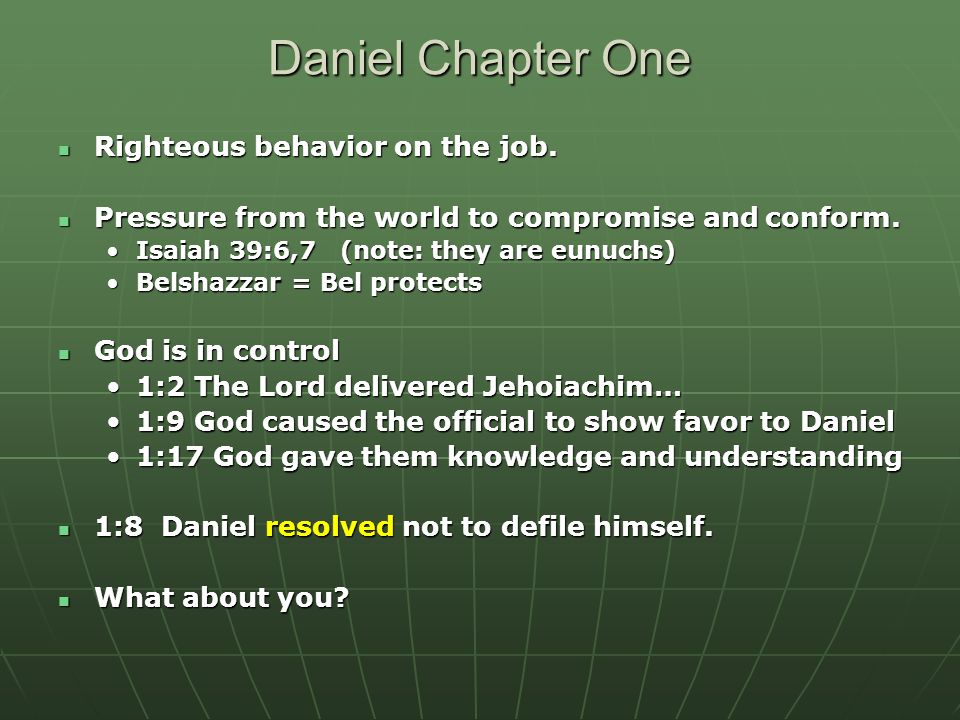 Daniel Chapter One Righteous behavior on the job.