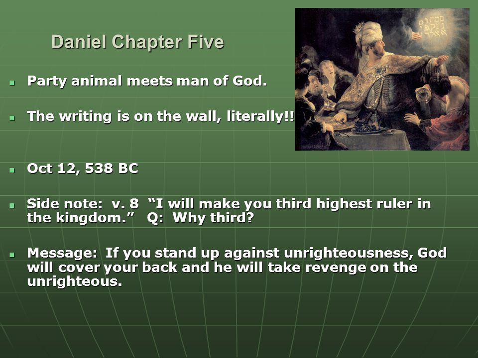 Daniel Chapter Five Party animal meets man of God.