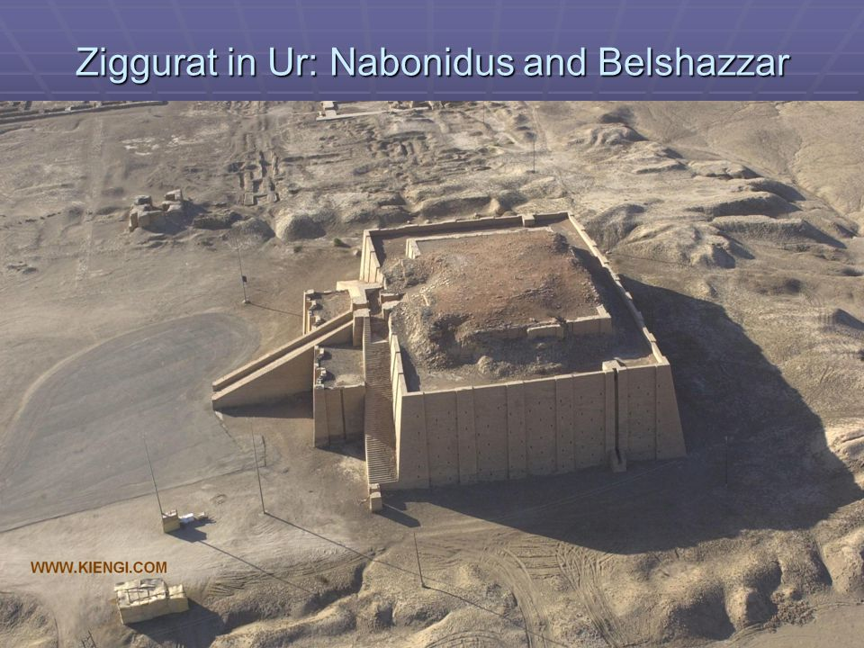Ziggurat in Ur: Nabonidus and Belshazzar