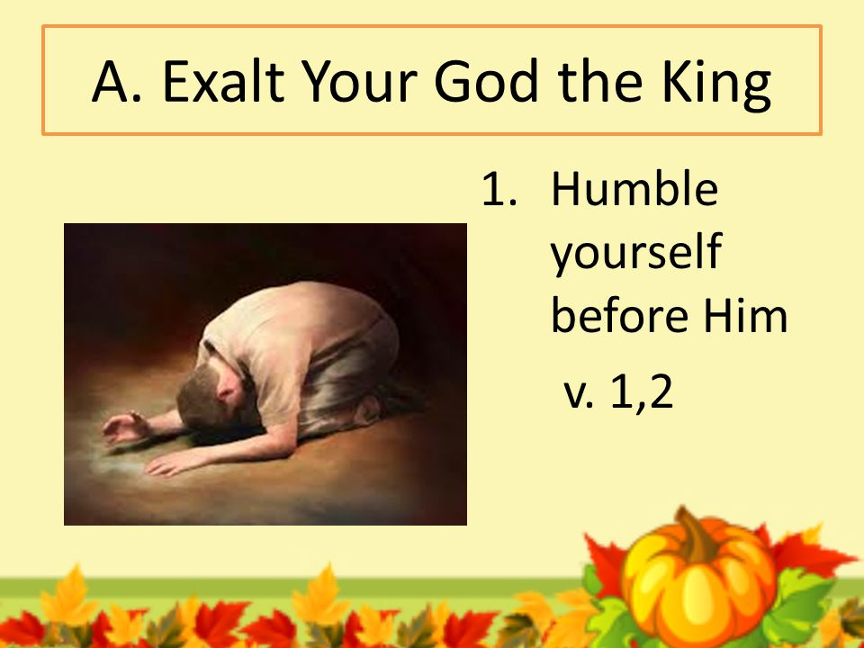 A. Exalt Your God the King