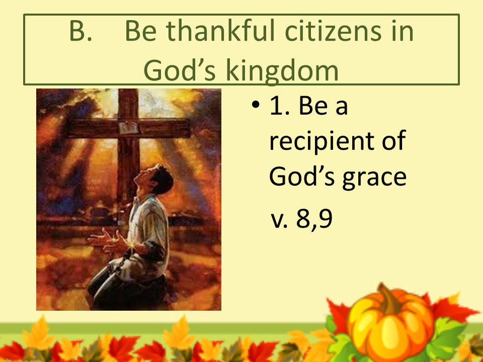 B. Be thankful citizens in God's kingdom