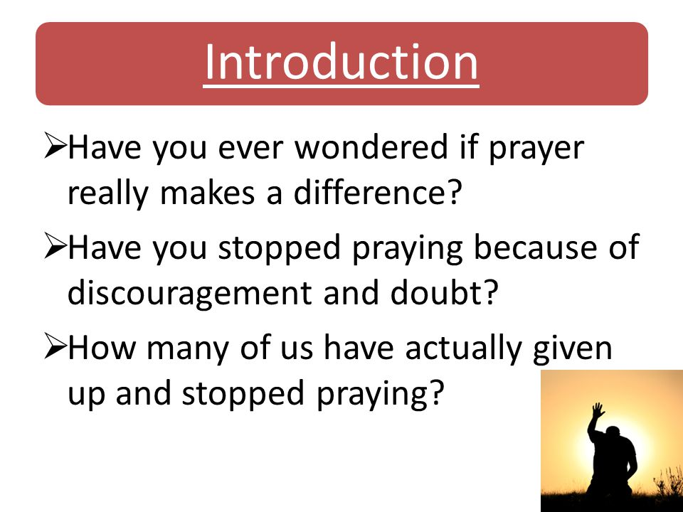 Have you ever wondered if prayer really makes a difference