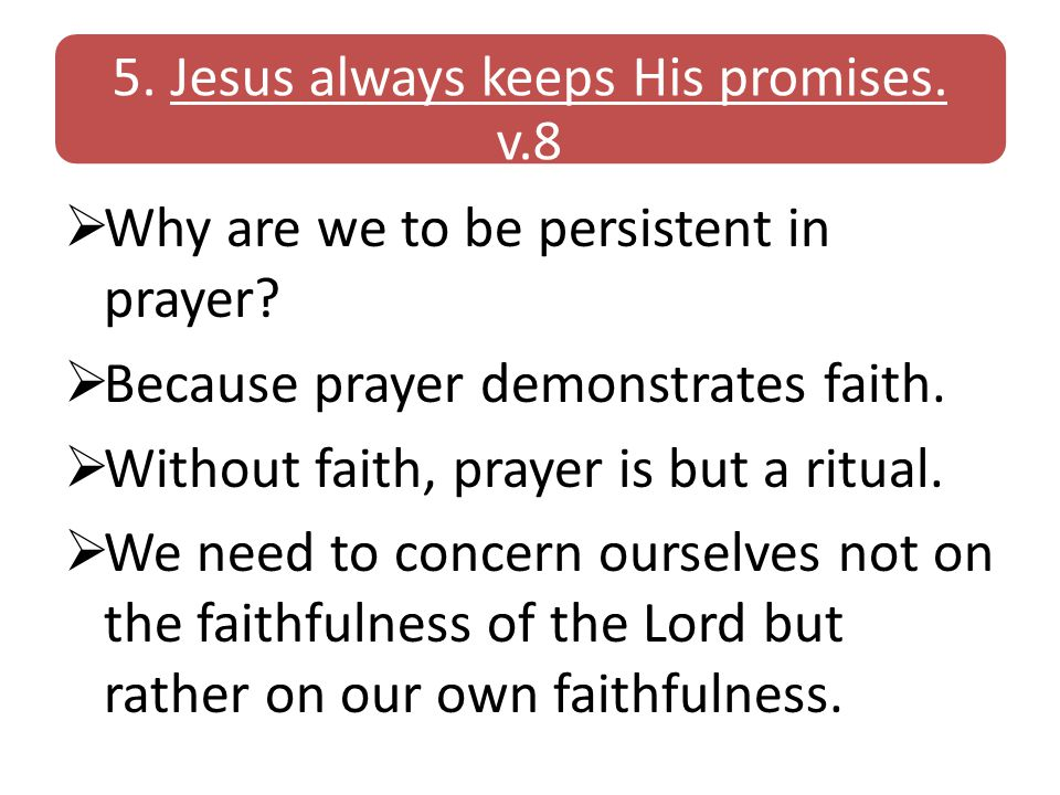 5. Jesus always keeps His promises. v.8