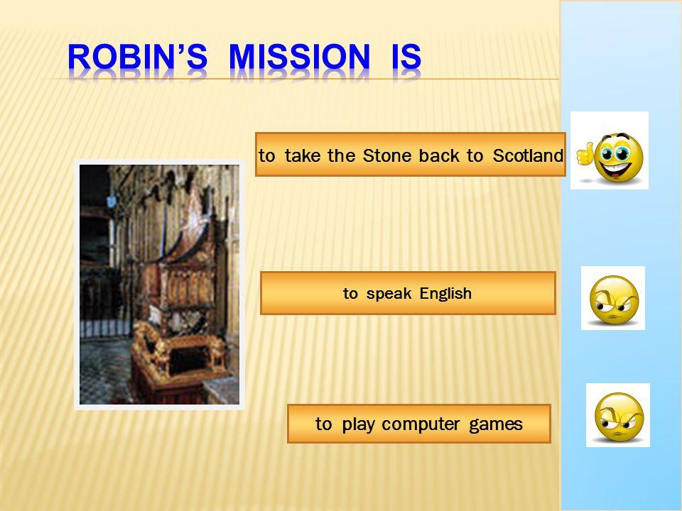 to take the Stone back to Scotland