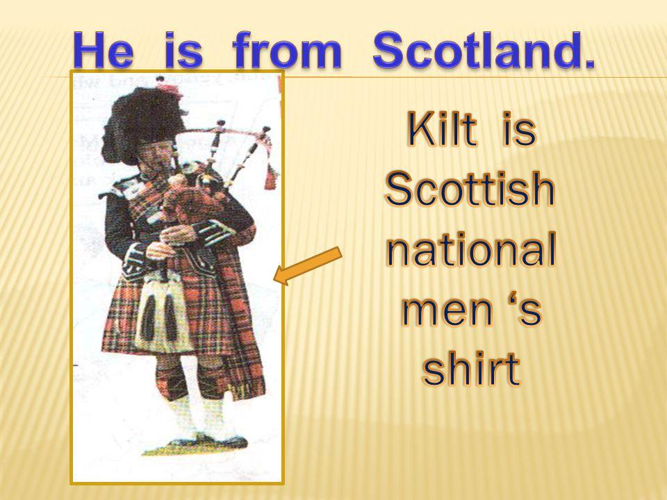 Kilt is Scottish nationalmen 's shirt