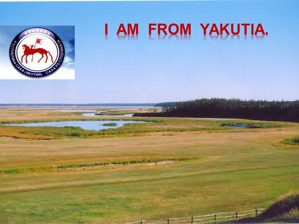 I am from Yakutia.