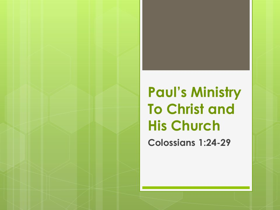 Paul's Ministry To Christ and His Church