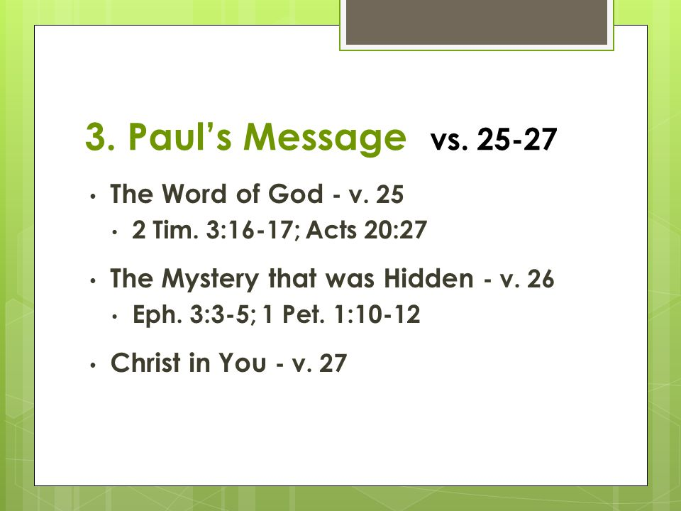 3. Paul's Message vs. 25-27 The Word of God - v. 25