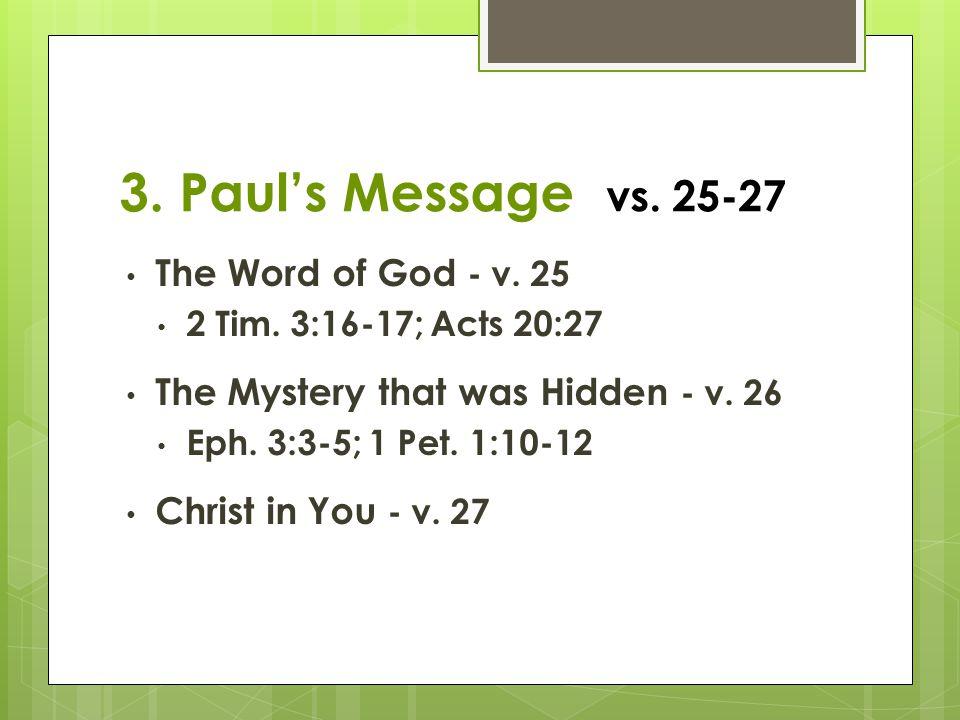 3. Paul's Message vs. 25-27 The Word of God - v. 25