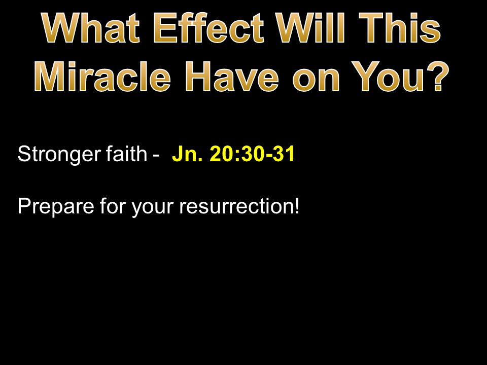 What Effect Will This Miracle Have on You