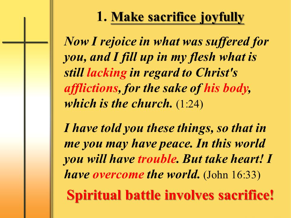 1. Make sacrifice joyfully