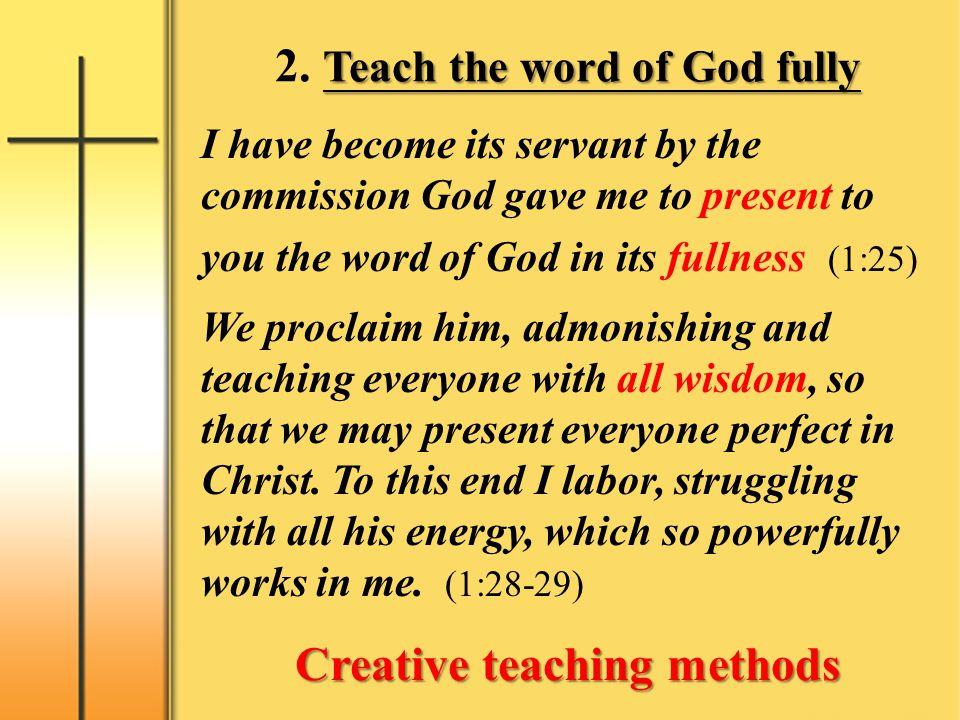 2. Teach the word of God fully