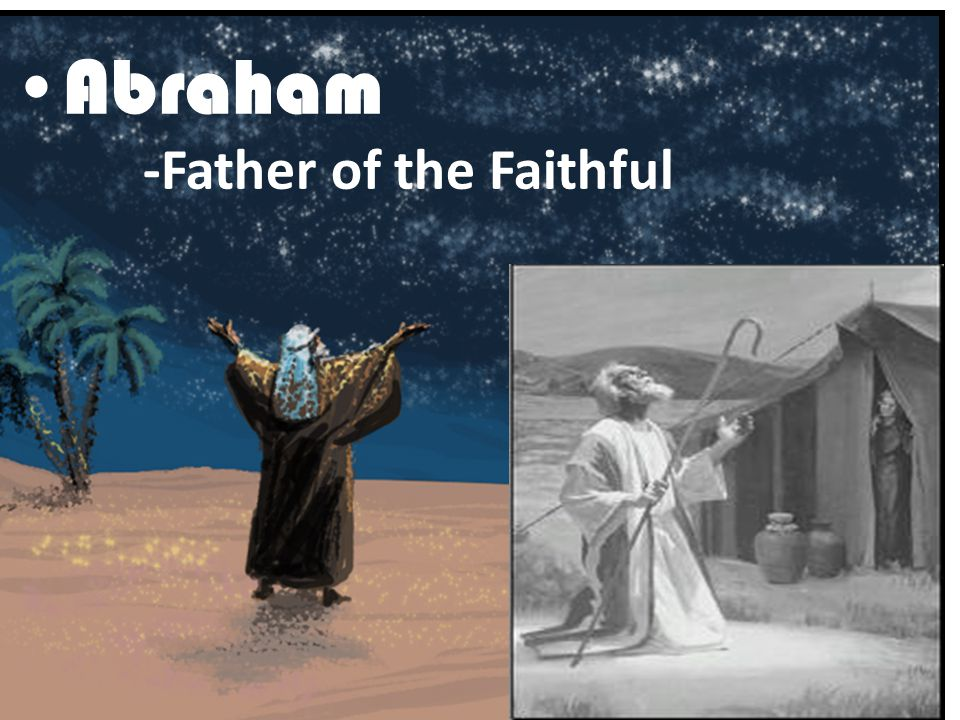Abraham -Father of the Faithful
