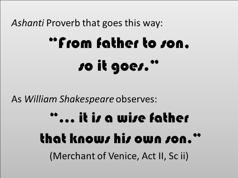 (Merchant of Venice, Act II, Sc ii)