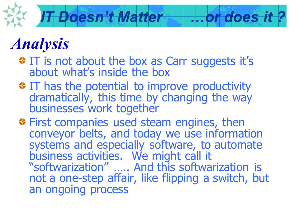 Analysis IT is not about the box as Carr suggests it's about what's inside the box.