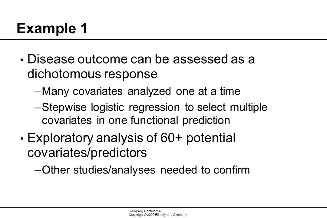 Example 1 Disease outcome can be assessed as a dichotomous response