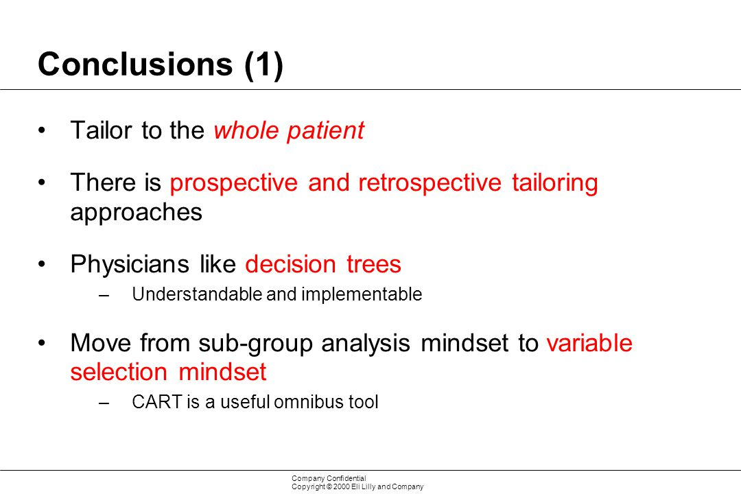 Conclusions (1) Tailor to the whole patient