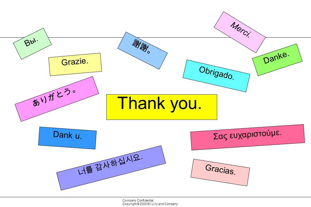 Thank you. Merci. Вы. 謝謝。 Danke. Grazie. Obrigado. ありがとう。