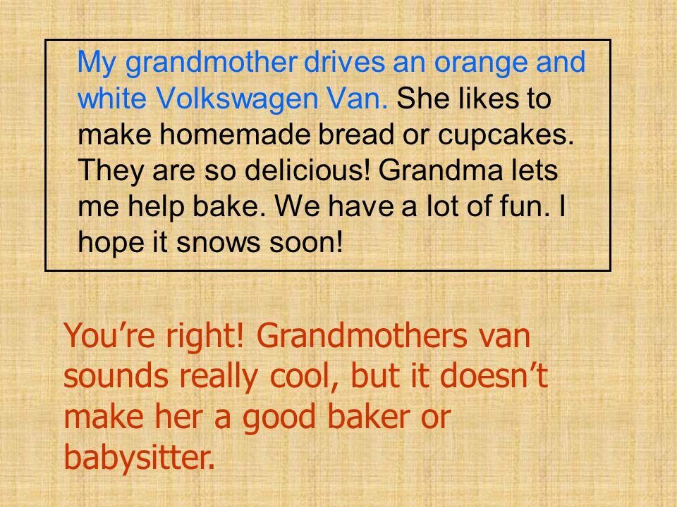 My grandmother drives an orange and white Volkswagen Van