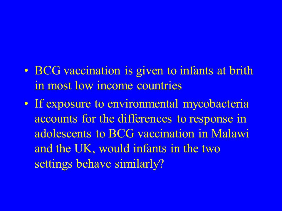 BCG vaccination is given to infants at brith in most low income countries