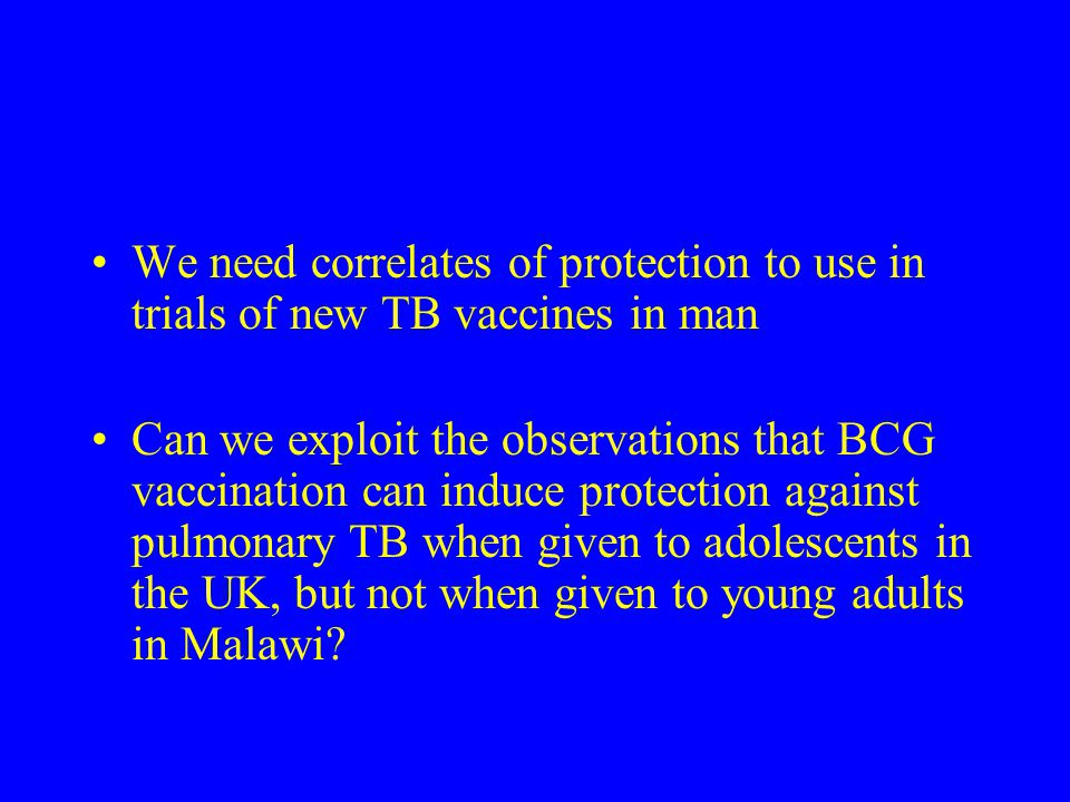 We need correlates of protection to use in trials of new TB vaccines in man