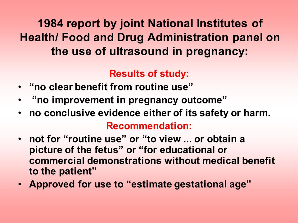 1984 report by joint National Institutes of Health/ Food and Drug Administration panel on the use of ultrasound in pregnancy:
