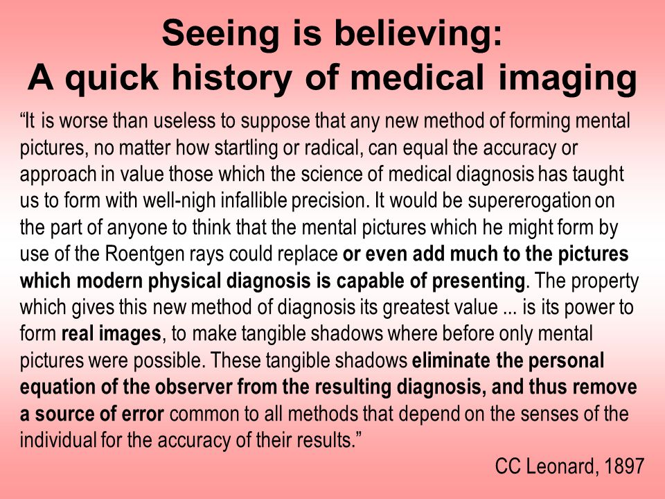Seeing is believing: A quick history of medical imaging