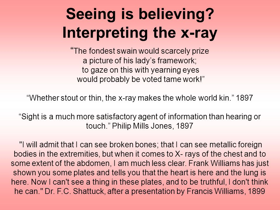 Seeing is believing Interpreting the x-ray